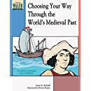 Choosing Your Way Through the World's Medieval Past