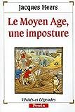Image de Le Moyen âge, une imposture (Collection Vérités et légendes) (French Edition)