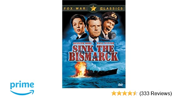 Amazon com: Sink the Bismarck!: Kenneth More, Dana Wynter