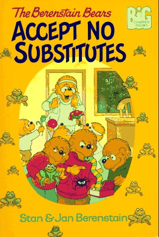 The Berenstain Bears Accept No Substitutes by Random House Books for Young Readers