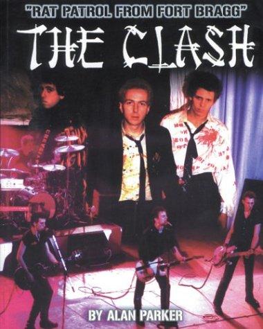 The clash: rat patrol from fort bragg: alan parker: 9780953572496.