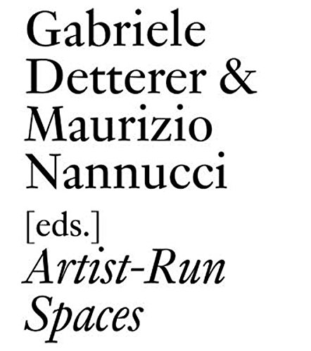 Artist-Run Spaces: Non Profit Collective Oraganizations in the 1960s & 1970s (Documents (JRP/Ringier))