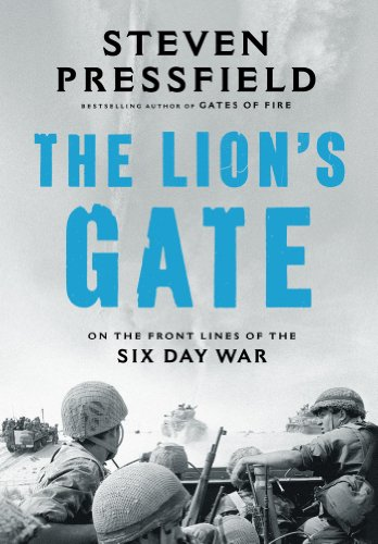 The Lion's Gate: On the Front Lines of the Six Day War (English Edition)