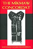 The Mi'kmaw Concordat, Henderson, James Youngblood, 1895686806