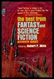 img - for THE BEST FROM FANTASY AND SCIENCE FICTION (11th) (11) Eleventh Series: Sources of the Nile; Somebody to Play With; Softly While You're Sleeping; The Machine That Won the War; Go For Baroque; Time Lag; George; Shotgun Cure; One Who Returns; The Captivity book / textbook / text book