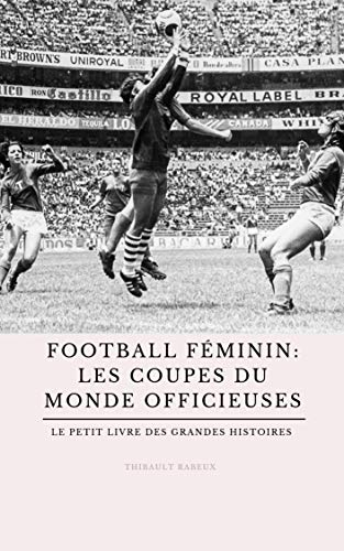 Amazon Com Football Feminin Les Coupes Du Monde