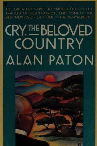 an analysis of the novel cry the beloved country by alan patons Cry, the beloved country study guide gradesaver, cry, the beloved country study guide contains a biography of alan paton, literature essays, quiz questions, major themes, characters, and a full summary and analysis.