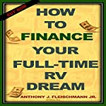 How to Finance Your Full-Time RV Dream | Anthony Fleischmann