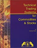 Technical Trading Systems for Stocks and Commodities, Charles Patel, 0934380457