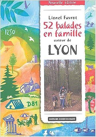 En ligne téléchargement 52 balades en famille autour de Lyon, tome 1 epub, pdf