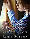 img - for The Duke's Neighbor: A New Adult Historical Regency Romance book / textbook / text book