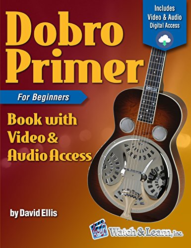 Dobro Primer Book For Beginners Deluxe Edition with Video & Audio Access (Dobro Instrument Musical)