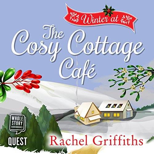 Winter at the Cosy Cottage Cafe: The Cosy Cottage Café, Book 3