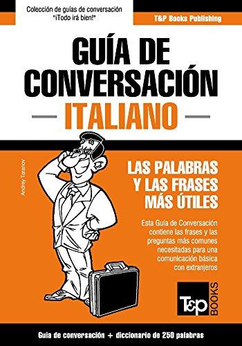 Guía De Conversación Español-Italiano Y Mini Diccionario De 250 Palabras