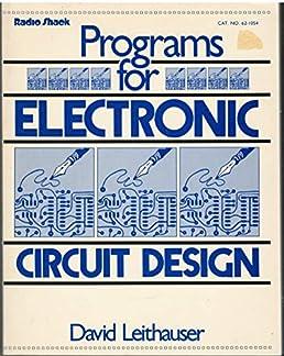 programs for electronic circuit design david leithauser amazon comprograms for electronic circuit design david leithauser amazon com books