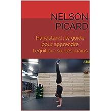 Handstand : le guide pour apprendre l'équilibre sur les mains (French Edition)