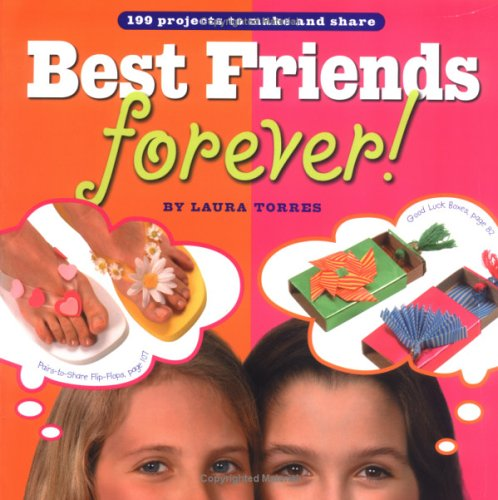 Best Friends Forever!: 199 Projects to Make and Share pdf