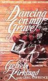 Dancing on My Grave, Gelsey Kirkland, 0425135004