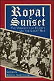 img - for ROYAL SUNSET: DYNASTIES OF EUROPE AND THE GREAT WAR book / textbook / text book