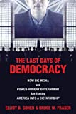 The Last Days of Democracy, Bruce W. Fraser and Elliot D. Cohen, 1591025044
