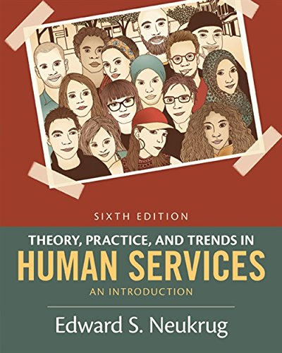 Theory, Practice, and Trends in Human Services: An Introduction (MindTap Course List)