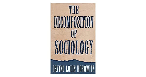 The Decomposition of Sociology