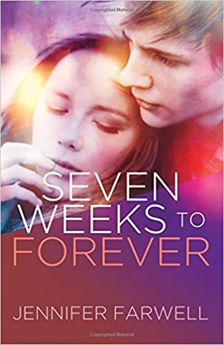 Seven Weeks To Forever A Love Story Jennifer Farwell