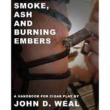 Smoke, Ash and Burning Embers