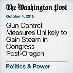 Gun Control Measures Unlikely to Gain Steam in Congress Post-Oregon Shooting | Mike DeBonis,Paul Kane