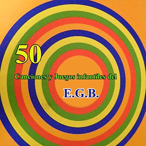 50 canciones y juegos infantiles del E.G.B.