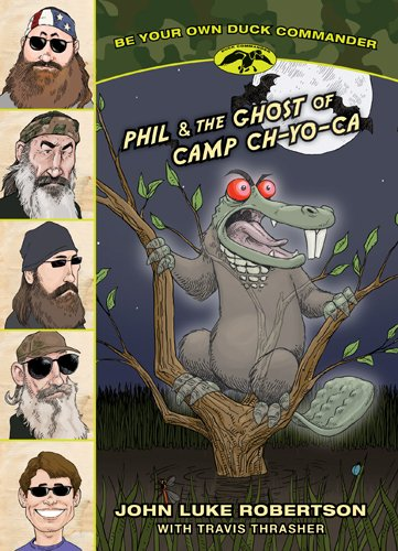 Phil & the Ghost of Camp Ch-Yo-Ca: 2 (Be Your Own Duck - Robertson Ca