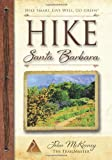 HIKE Santa Barbara: Best Day Hikes in the Canyons and Foothills, Santa Ynez Valley, Too! (Trailmaster Pocket Guide Series) (Volume 1)