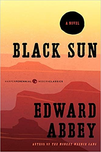 black sun a novel edward abbey com books