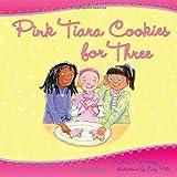 Pink Tiara Cookies for Three, Maria Dismondy, 0615516203
