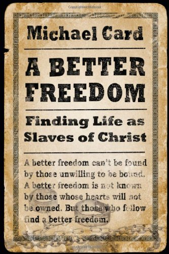 Search : A Better Freedom: Finding Life as Slaves of Christ