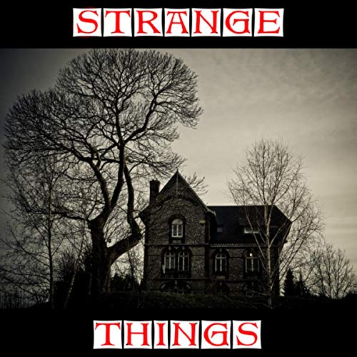 (Strange Things)