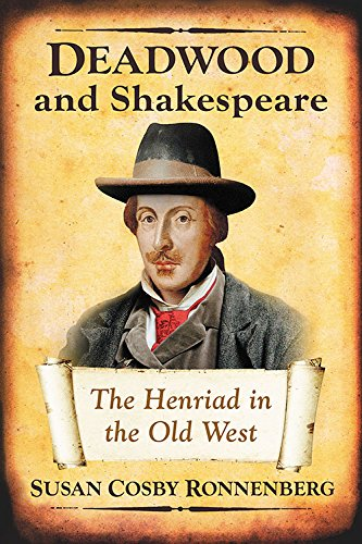 Deadwood and Shakespeare: The Henriad in the Old West by McFarland