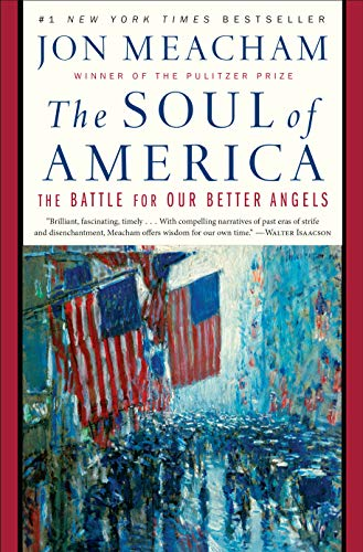 The Soul of America: The Battle for Our Better Angels (Examples Of Nationalism In The United States)