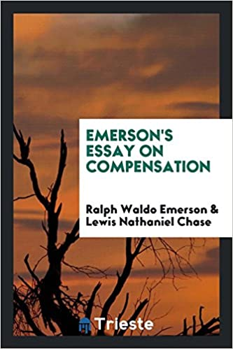 Amazoncom Emersons Essay On Compensation  Ralph  Amazoncom Emersons Essay On Compensation  Ralph Waldo  Emerson Lewis Nathaniel Chase Books