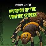 Invasion of the Vampire Spiders | Susan Gates