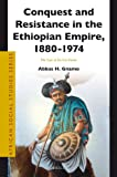 Conquest and Resistance in the Ethiopian Empire, 1880-1974 (African Social Studies Series), Abbas H. Gnamo, 9004258132