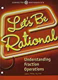 (US) CONNECTED MATHEMATICS 3 STUDENT EDITION GRADE 6: LET'S BE RATIONAL:     UNDERSTANDING FRACTION OPERATIONS COPYRIGHT 2014