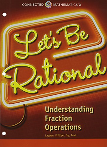 CONNECTED MATHEMATICS 3 STUDENT EDITION GRADE 6: LET'S BE RATIONAL:     UNDERSTANDING FRACTION OPERATIONS COPYRIGHT 2014
