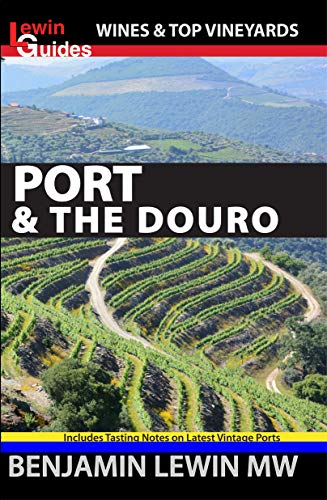 Port & the Douro (Guides to Wines and Top Vineyards Book 17) ()