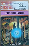 img - for Le Ciel sous la Terre book / textbook / text book