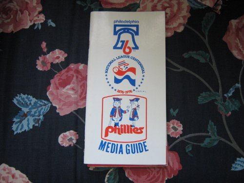 Phillies Media Guide , 1976 (Philadelphia Phillies 1876-1976 , National league Centennial , Phillies media Guide)