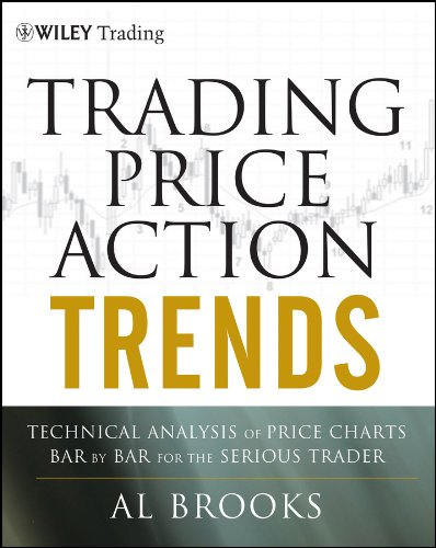 Trading Price Action Trends: Technical Analysis of Price Charts Bar by Bar for the Serious Trader (Wiley Trading Book 540)