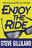 Enjoy the Ride: How to Experience the True Joy of Life