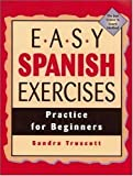 Easy Spanish Exercises : Practice for Beginners, Truscott, Sandra, 0844275042