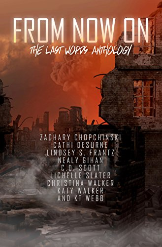 From Now On: The Last Words Anthology by Zachary Chopchinski & Others ebook deal